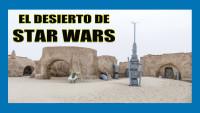 VÍDEO: El desierto de Star Wars, Túnez